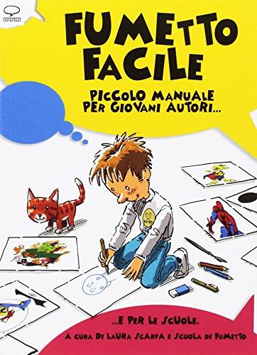 Fumetto facile. Piccolo manuale per giovani autori... e per le scuole