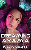 Dreaming of Ayama (Dawnbreaker Book 2)