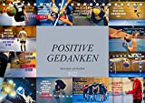 Positive Gedanken - Motivation und Handball (Tischkalender 2022 DIN A5 quer)