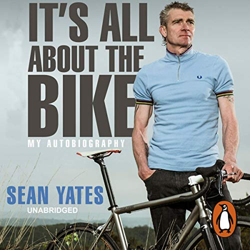 Sean Yates: It's All About the Bike cover art