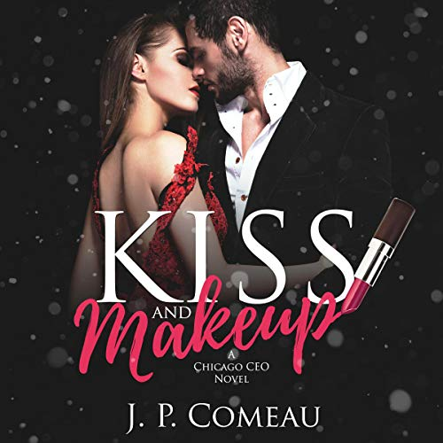 Kiss and Makeup: A Second Chance Romance audiobook cover art