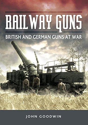 Railway Guns: British and German Guns at War (English Edition)