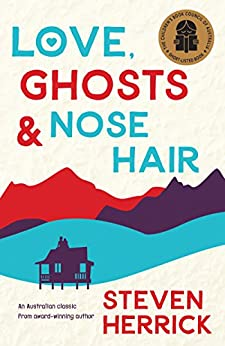 Love, Ghosts and Nose Hair by [Steven Herrick]