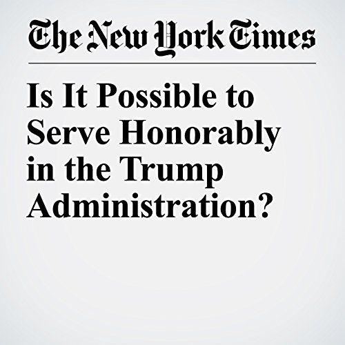 Is It Possible to Serve Honorably in the Trump Administration? copertina