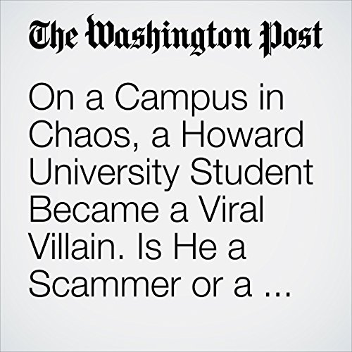 On a Campus in Chaos, a Howard University Student Became a Viral Villain. Is He a Scammer or a Scapegoat? copertina