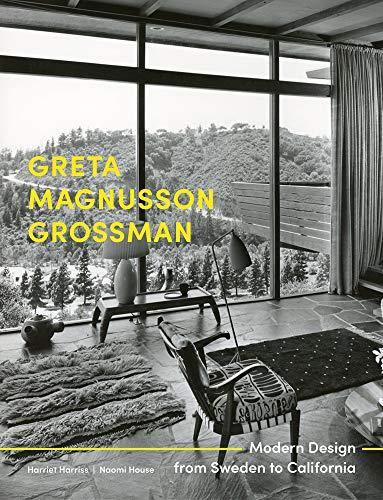Greta Magnusson Grossman: Modern Design from Sweden to California (Designing Interiors)