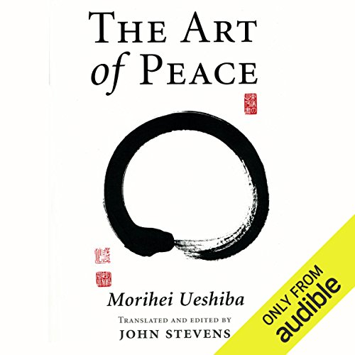 The Art of Peace     Teachings of the Founder of Aikido              By:                                                                                                                                 John Stevens - translator,                                                                                        Morihei Ueshiba                               Narrated by:                                                                                                                                 Brian Nishii                      Length: 2 hrs and 20 mins     10 ratings     Overall 4.8