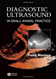 Diagnostic Ultrasound in Small Animal Practice (English Edition)
