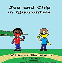 Joe and Chip in Quarantine by [Toi Thomas]