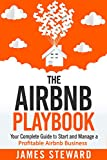 Real Estate Investing Books! - The Airbnb Playbook: Your Complete Guide to Start and Manage a Profitable Airbnb Business