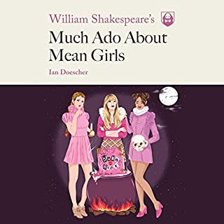 William Shakespeare's Much Ado About Mean Girls audiobook cover art