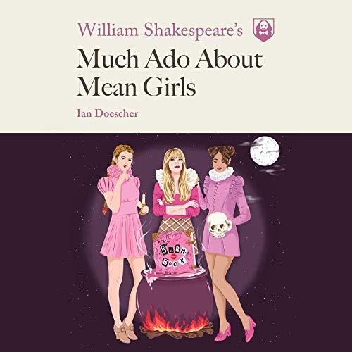 William Shakespeare's Much Ado About Mean Girls Titelbild