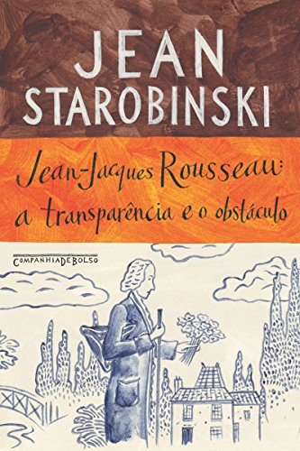Jean-Jacques Rousseau: a transparência e o obstáculo
