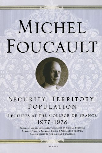 Security, Territory, Population: Lectures at the Collège de France 1977--1978 (Michel Foucault Lectures at the Collège d