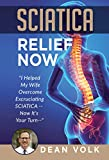 Sciatica Relief Now: I Helped My Wife Overcome Excruciating SCIATICA — Now It's Your Turn —