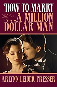 How to Marry . . . a Million-Dollar Man by [ArLynn Leiber Presser]