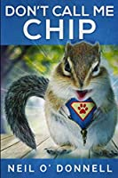 Don't Call Me Chip: Large Print Edition