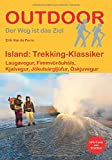 Island: Trekking-Klassiker (Der Weg ist das Ziel) (Outdoor Wanderführer)
