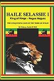 HAILE SELASSIE I KING OF KINGS - NEGUS NEGUST THE CONQUERING LION OF THE TRIBE OF JUDAH - Faheem Judah-El D.D.