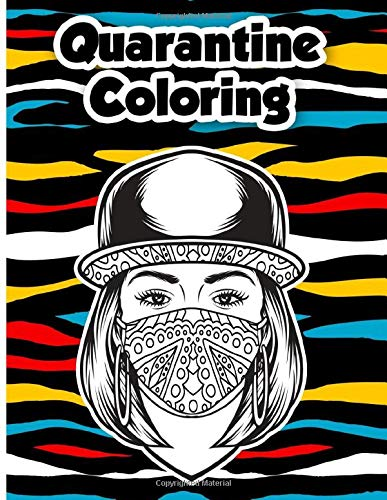 Quarantine Coloring: Color Away Your Boredom, with 35 Intricate Self-isolation Colouring Book Pages For Relaxation and Stress Relief