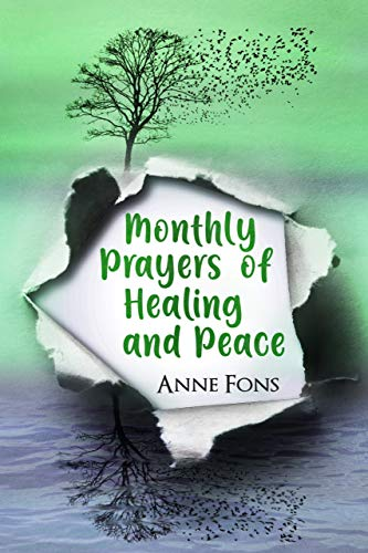 Monthly Prayers of Healing and Peace (English Edition)