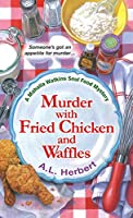 Murder with Fried Chicken and Waffles (A Mahalia Watkins Mystery)