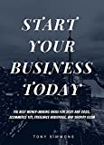 START YOUR BUSINESS TODAY: The Best Money-Making Ideas for 2021 and 2022. Ecommerce 101, Freelance Arbitrage, and Shopify Ecom (English Edition)