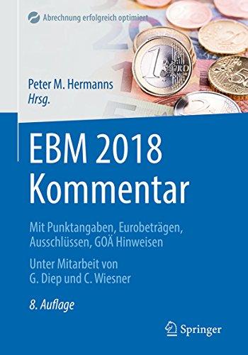 EBM 2018 Kommentar: Mit Punktangaben, Eurobeträgen, Ausschlüssen, GOÄ Hinweisen (Abrechnung erfolgreich optimiert)