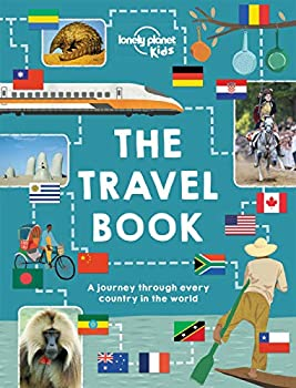 The Travel Book  A journey through every country in the world  Lonely Planet Kids