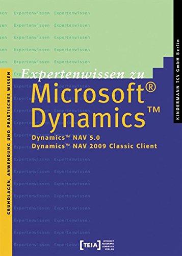 Expertenwissen zu Microsoft Dynamics NAV 5.0 und 2009 Classic Client