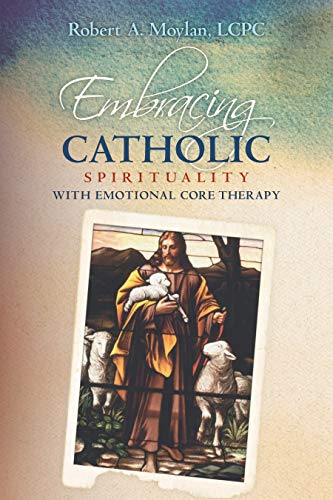Embracing Catholic Spirituality with Emotional Core Therapy