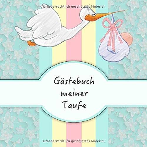 Gästebuch meiner Taufe: Für Jungen I Türkisfarbenes Storch Design I für 50 Gäste I Geschriebene...