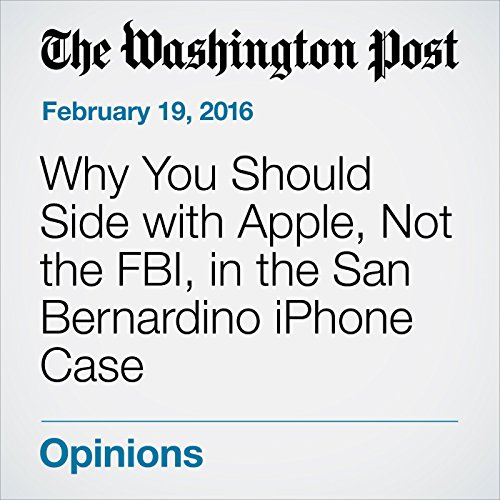 Why You Should Side with Apple, Not the FBI, in the San Bernardino iPhone Case audiobook cover art