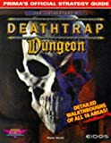 Deathtrap Dungeon Official Strategy Guide by Prima Games (1998-04-06) - Prima Publishing,U.S. - 06/04/1998