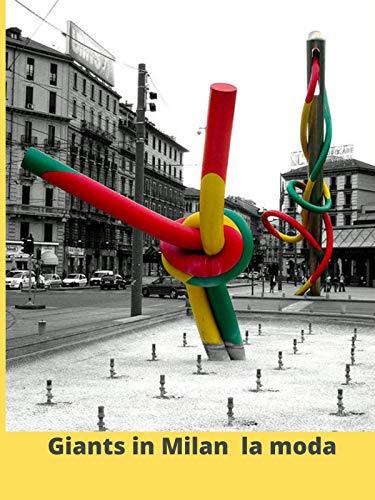 Giants in Milan La moda