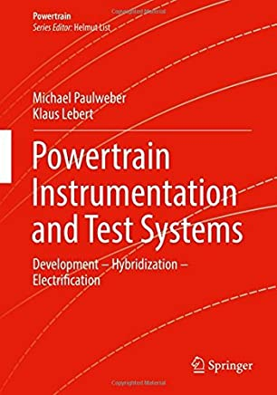 Powertrain Instrumentation and Test Systems: Development – Hybridization – Electrification by Michael Paulweber Klaus Lebert(2016-06-18)