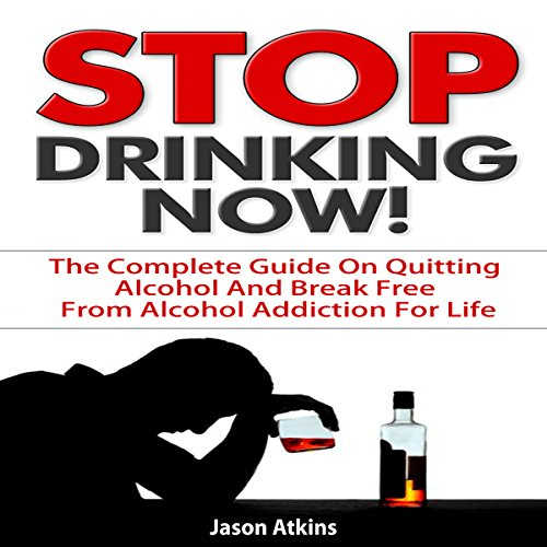Stop Drinking Now!  audiobook cover art