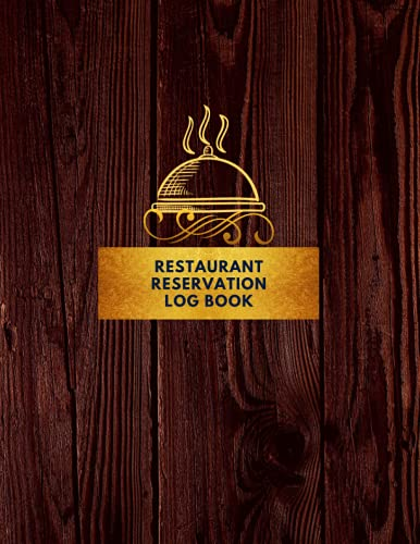 Reservation Book For Restaurant: Table Reservations & Schedule Tracker, Daily Guest Appointment Book & Management Booking for Hostess Table, a cafe, ... lunch, & dinner booking, wood, 8.5'X11'