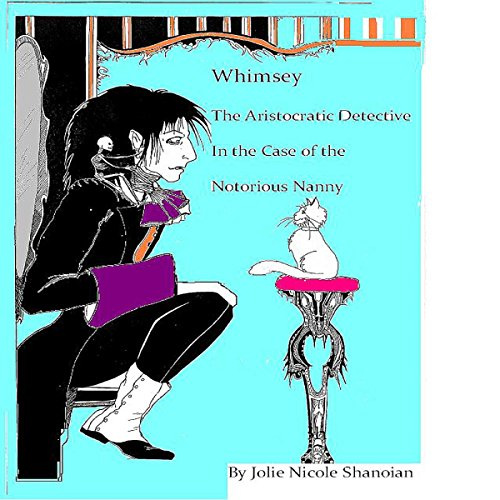 Whimsey the Aristocratic Detective in the Case of the Notorious Nanny audiobook cover art