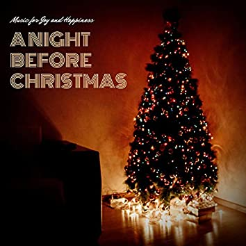 A Night Before Christmas - Music For Joy And Happiness