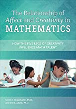 The Relationship of Affect and Creativity in Mathematics: How the Five Legs of Creativity Influence Math Talent