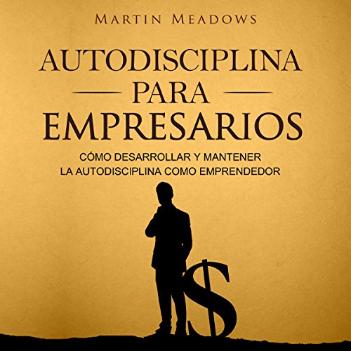 Autodisciplina para empresarios [Self-Discipline for Entrepreneurs] audiobook cover art