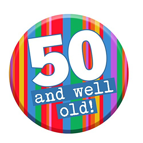 50th Birthday Badge 50 Today 76mm Pin Button Novelty Gift Men W