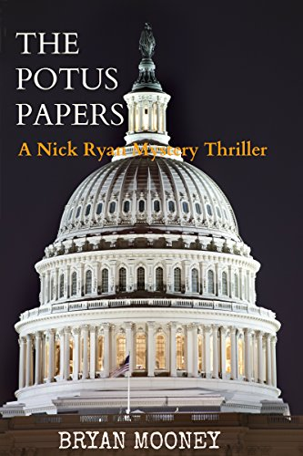 Download The Potus Papers: A Nick Ryan Mystery Thriller (Nick Ryan Mystery Series Book 1) (English Edition) B006PJ84ZI