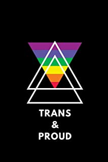 Trans & Proud: Notebook / Simple Blank Lined Writing Journal / LGBT / Gay Pride / Lesbian / Transgender / Bisexual Rights / Rainbow Flag / Funny Quote ... / Log / Study / Organiser / Motivation / Gift