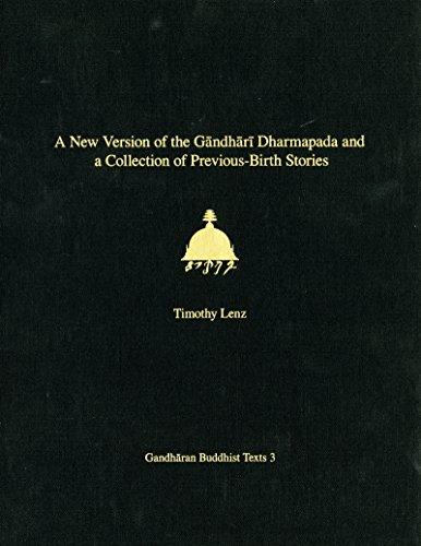 A New Version of the Gandhari Dharmapada and a Collection of Previous-Birth Stories: British Library Kharosthi Fragments 16 + 25 (Gandharan Buddhist Texts)