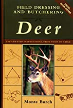 Field Dressing and Butchering Deer: Step-by-Step Instructions, from Field to Table