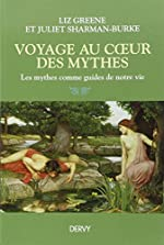 Voyages au coeur des mythes - Les mythes comme guides de notre vie de Liz Green