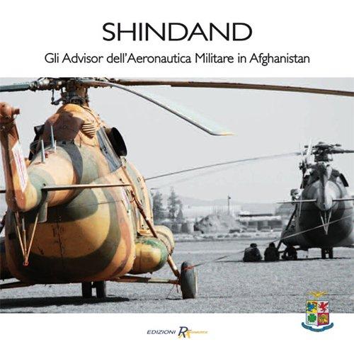 SHINDAND. Gli Advisor dell'Aeronautica Militare in Afghanistan