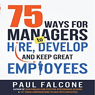 75 Ways for Managers to Hire, Develop, and Keep Great Employees cover art